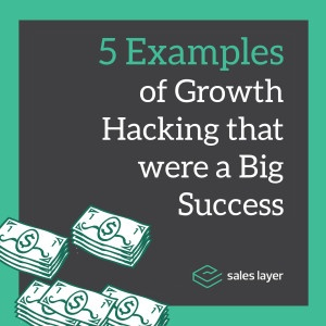 5 Examples of Growth Hacking that were a Big Success